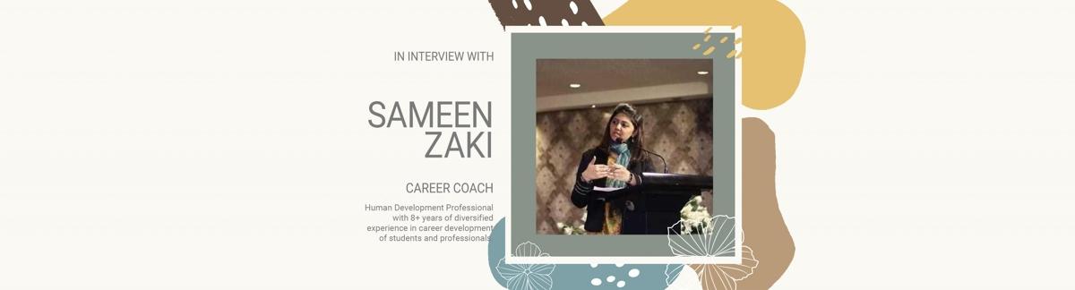 In Interview with Sameen Zaki – Career Expert