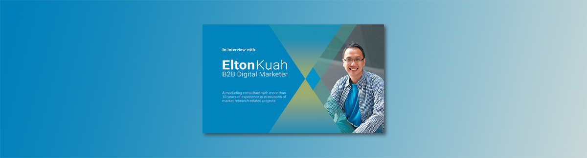 In Interview with Elton Kuah – B2B Marketing Expert